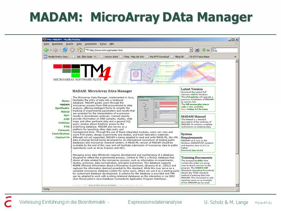 Vorlesung Einführung in die Bioinformatik - U. Scholz & M. Lange Folie #7-21 Expressionsdatenanalyse MADAM: MicroArray DAta Manager