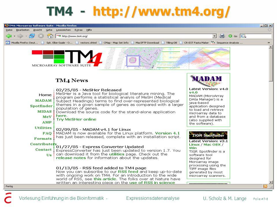 Vorlesung Einführung in die Bioinformatik - U. Scholz & M. Lange Folie #7-8 Expressionsdatenanalyse TM4 - http://www.tm4.org/