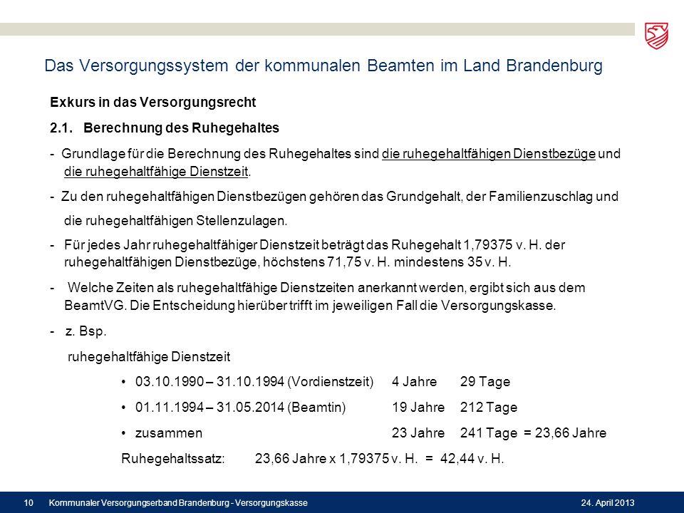 Das Versorgungssystem der kommunalen Beamten im Land Brandenburg Exkurs in das Versorgungsrecht 2.1. Berechnung des Ruhegehaltes - Grundlage für die B