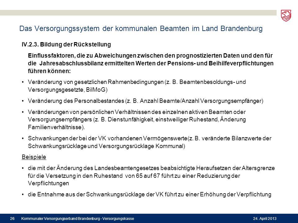 Das Versorgungssystem der kommunalen Beamten im Land Brandenburg IV.2.3. Bildung der Rückstellung Einflussfaktoren, die zu Abweichungen zwischen den p