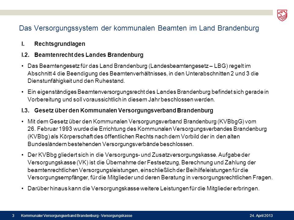 Das Versorgungssystem der kommunalen Beamten im Land Brandenburg I.Rechtsgrundlagen I.2.Beamtenrecht des Landes Brandenburg Das Beamtengesetz für das