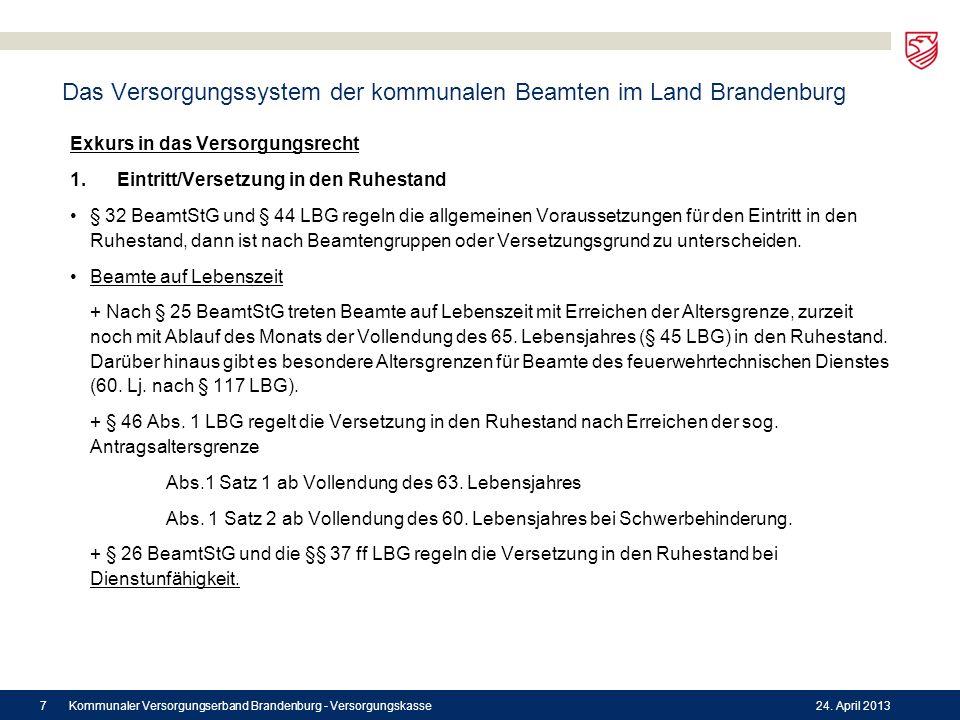Das Versorgungssystem der kommunalen Beamten im Land Brandenburg Exkurs in das Versorgungsrecht 1. Eintritt/Versetzung in den Ruhestand § 32 BeamtStG