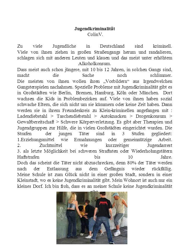 Jugendkriminalität ColinV. Zu viele Jugendliche in Deutschland sind kriminell. Viele von ihnen ziehen in großen Straßengangs herum und randalieren, sc