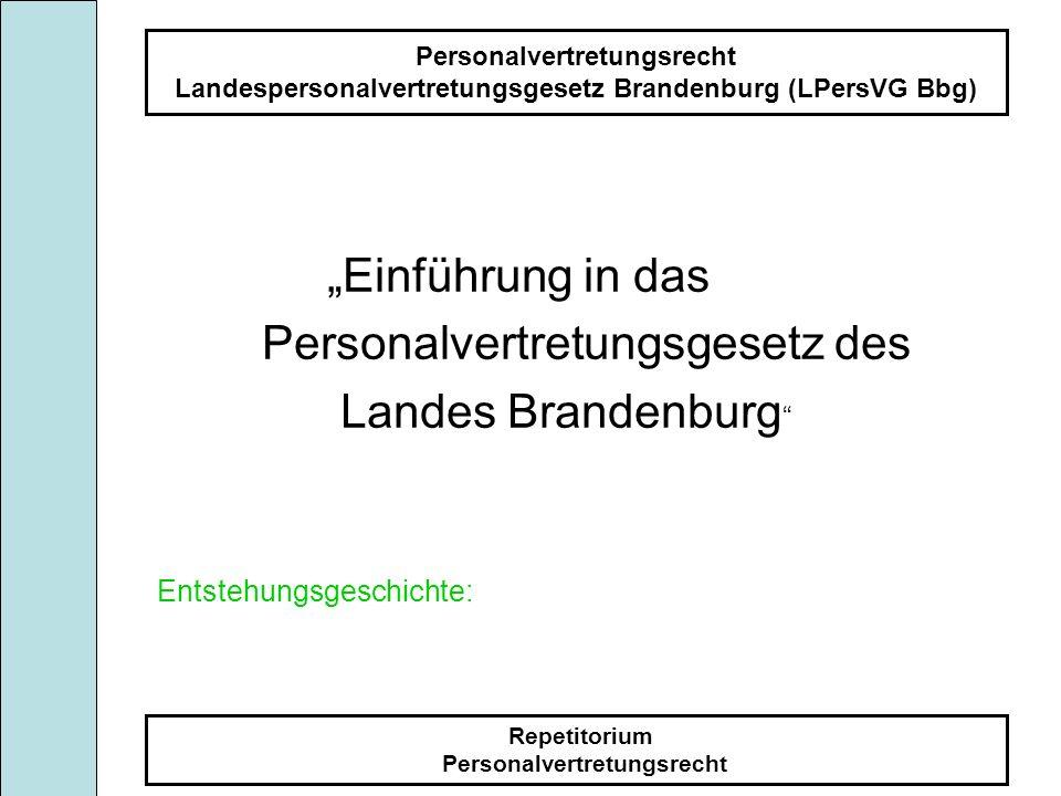 Personalvertretungsrecht Landespersonalvertretungsgesetz Brandenburg (LPersVG Bbg) Repetitorium Personalvertretungsrecht Unmittelbare Landesverwaltung nach dem Landesorganisationsgesetz § 10 Landesoberbehörden Landesoberbehörden sind: 1.