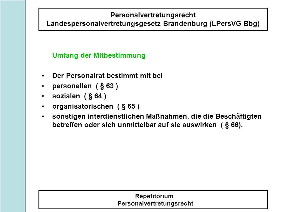 Personalvertretungsrecht Landespersonalvertretungsgesetz Brandenburg (LPersVG Bbg) Repetitorium Personalvertretungsrecht Umfang der Mitbestimmung Der