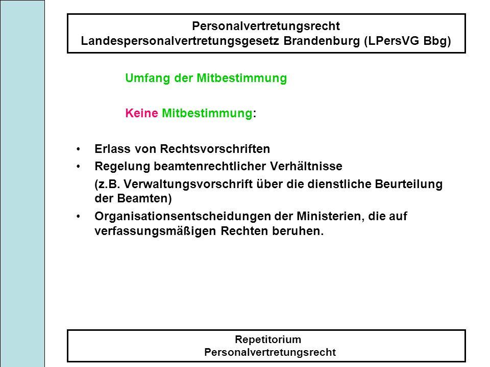 Personalvertretungsrecht Landespersonalvertretungsgesetz Brandenburg (LPersVG Bbg) Repetitorium Personalvertretungsrecht Umfang der Mitbestimmung Kein