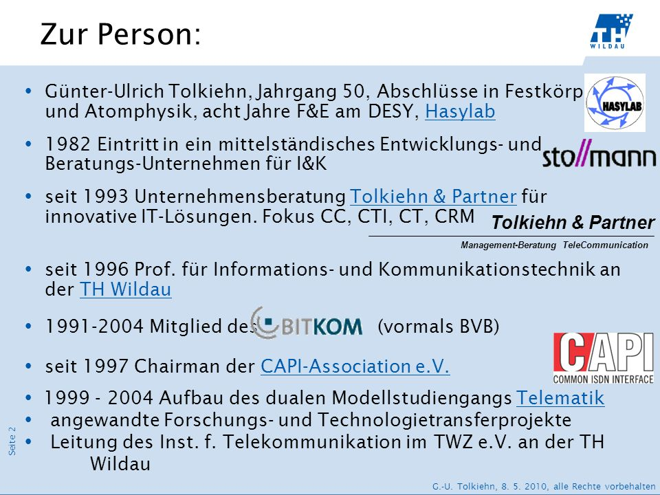 Seite 2 G.-U. Tolkiehn, 8. 5. 2010, alle Rechte vorbehalten Günter-Ulrich Tolkiehn, Jahrgang 50, Abschlüsse in Festkörper- und Atomphysik, acht Jahre
