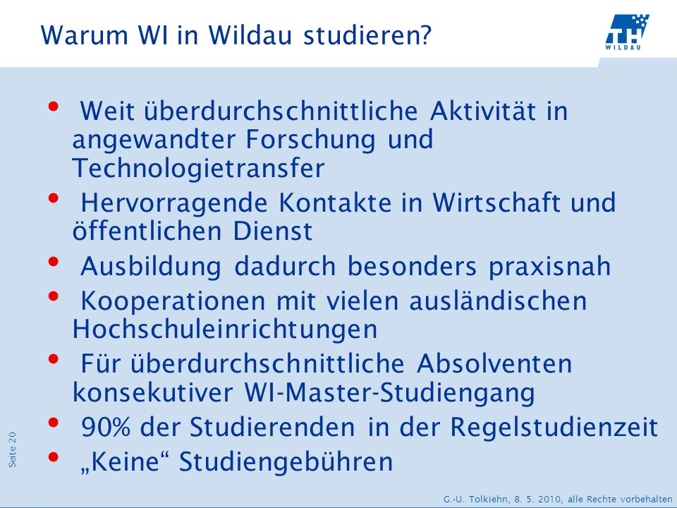 Seite 20 G.-U. Tolkiehn, 8. 5. 2010, alle Rechte vorbehalten Warum WI in Wildau studieren? Weit überdurchschnittliche Aktivität in angewandter Forschu