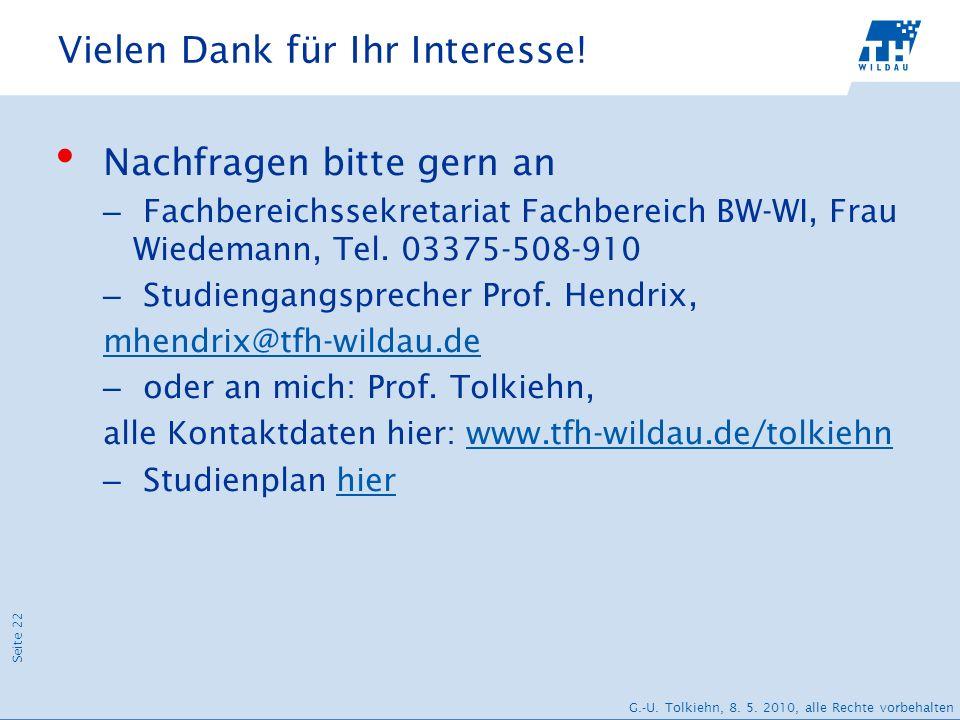 Seite 22 G.-U. Tolkiehn, 8. 5. 2010, alle Rechte vorbehalten Vielen Dank für Ihr Interesse! Nachfragen bitte gern an – Fachbereichssekretariat Fachber