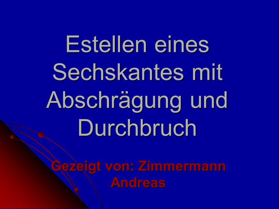 Estellen eines Sechskantes mit Abschrägung und Durchbruch Gezeigt von: Zimmermann Andreas