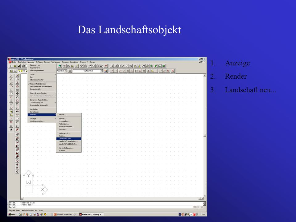 Das Landschaftsobjekt 1.Anzeige 2.Render 3.Landschaft neu...