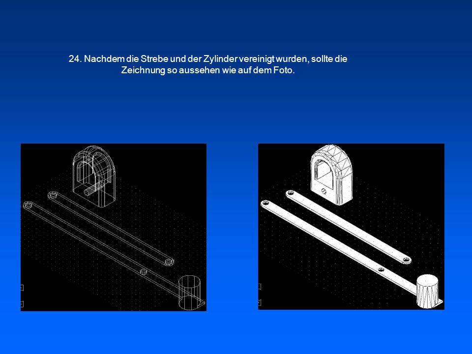 24. Nachdem die Strebe und der Zylinder vereinigt wurden, sollte die Zeichnung so aussehen wie auf dem Foto.