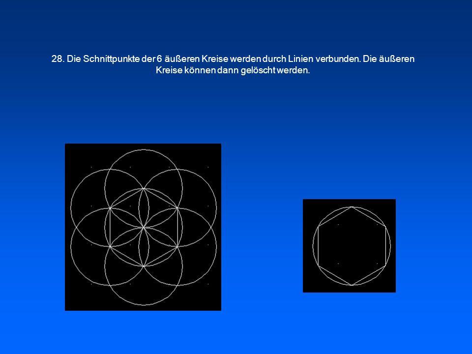 28. Die Schnittpunkte der 6 äußeren Kreise werden durch Linien verbunden. Die äußeren Kreise können dann gelöscht werden.