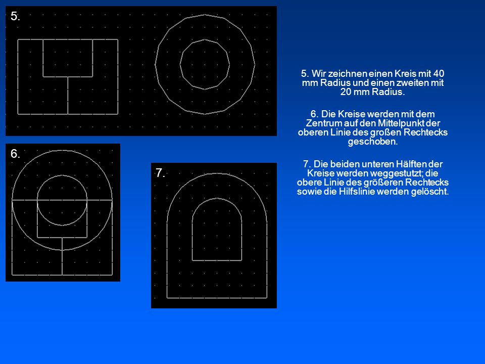 5. Wir zeichnen einen Kreis mit 40 mm Radius und einen zweiten mit 20 mm Radius. 6. Die Kreise werden mit dem Zentrum auf den Mittelpunkt der oberen L