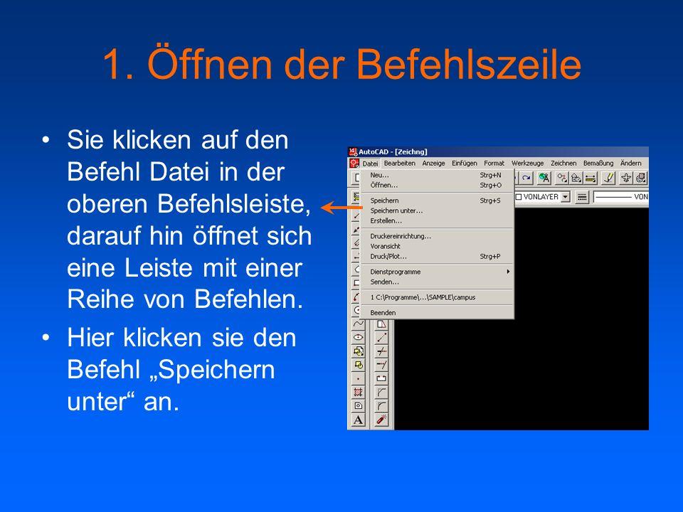1. Öffnen der Befehlszeile Sie klicken auf den Befehl Datei in der oberen Befehlsleiste, darauf hin öffnet sich eine Leiste mit einer Reihe von Befehl