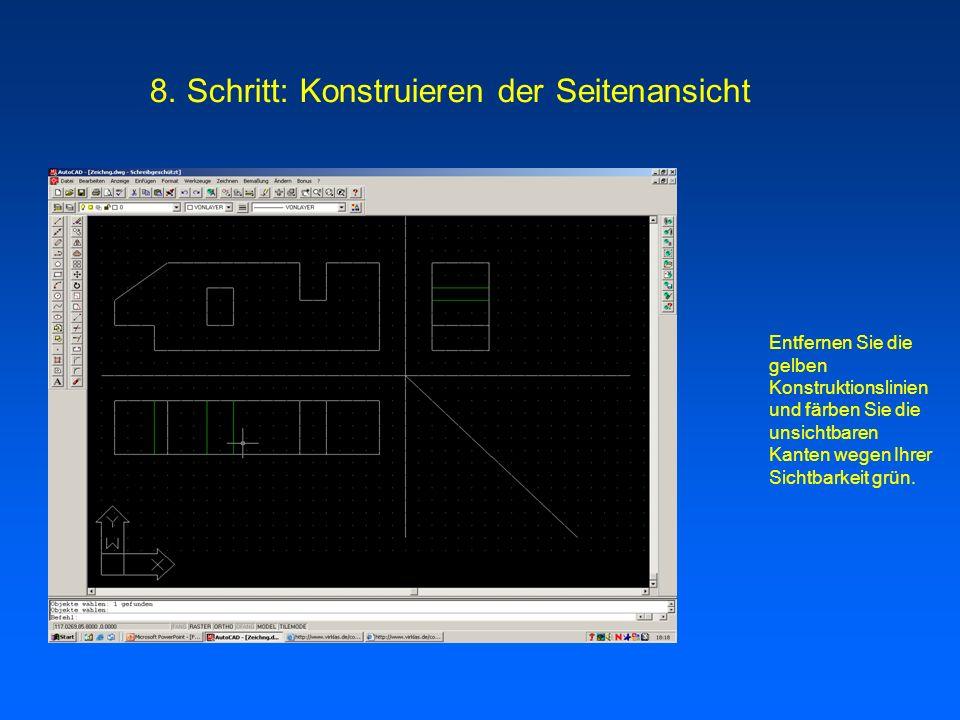 Entfernen Sie die gelben Konstruktionslinien und färben Sie die unsichtbaren Kanten wegen Ihrer Sichtbarkeit grün. 8. Schritt: Konstruieren der Seiten