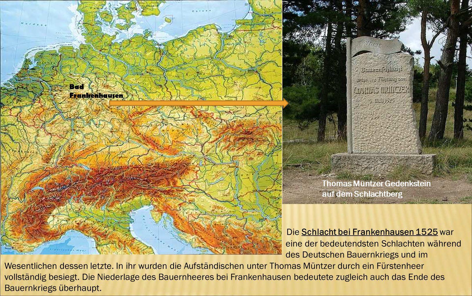 Bad Frankenhausen Die Schlacht bei Frankenhausen 1525 war eine der bedeutendsten Schlachten während des Deutschen Bauernkriegs und im Wesentlichen des
