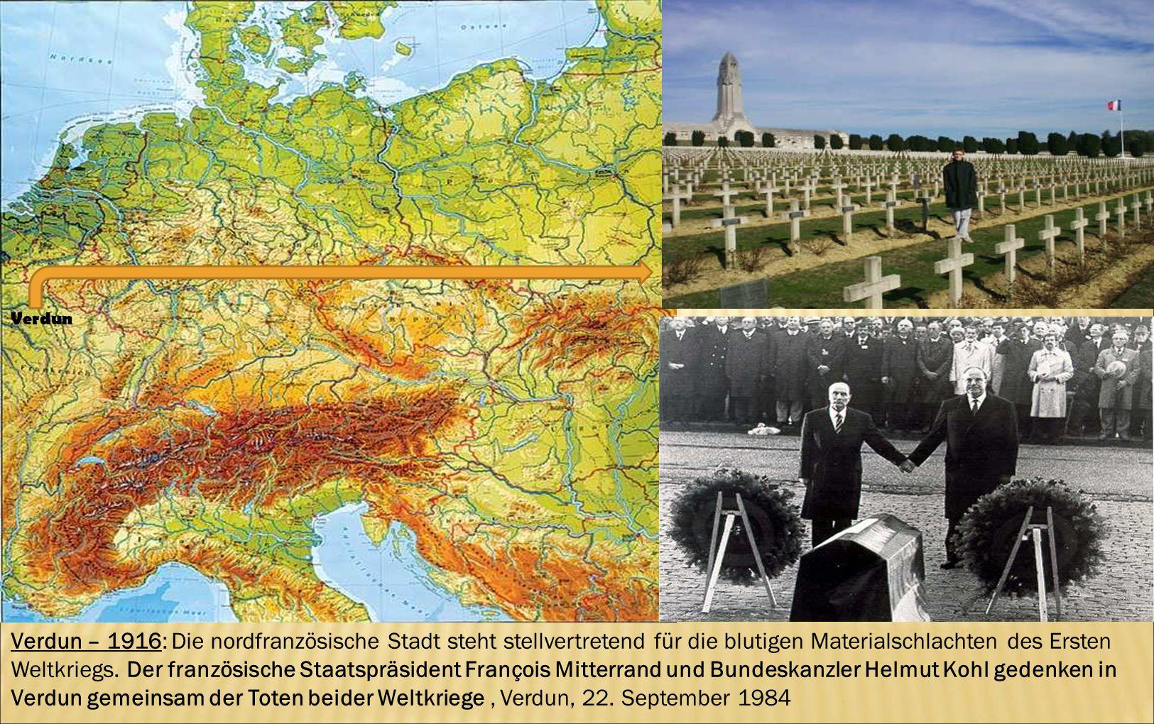 Verdun – 1916: Die nordfranzösische Stadt steht stellvertretend für die blutigen Materialschlachten des Ersten Weltkriegs. Der französische Staatspräs
