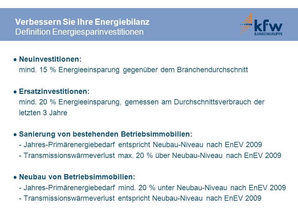 Verbessern Sie Ihre Energiebilanz Definition Energiesparinvestitionen Neuinvestitionen: mind.