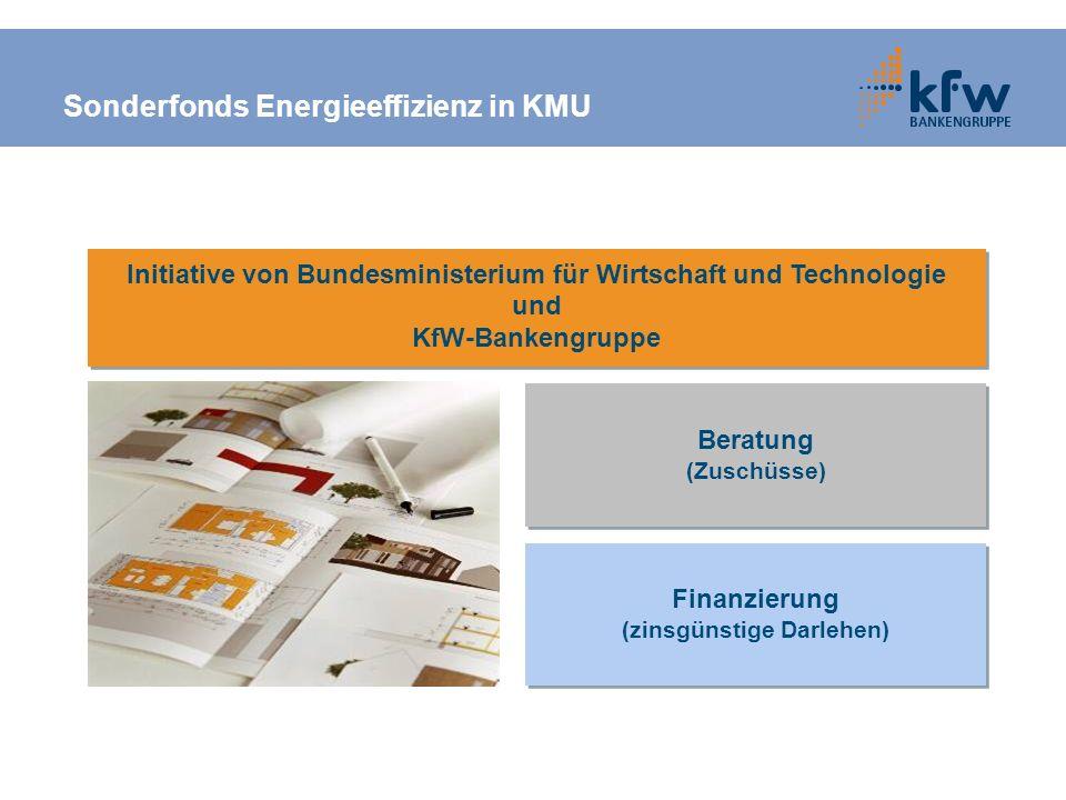 Sonderfonds Energieeffizienz in KMU Initiative von Bundesministerium für Wirtschaft und Technologie und KfW-Bankengruppe Initiative von Bundesminister