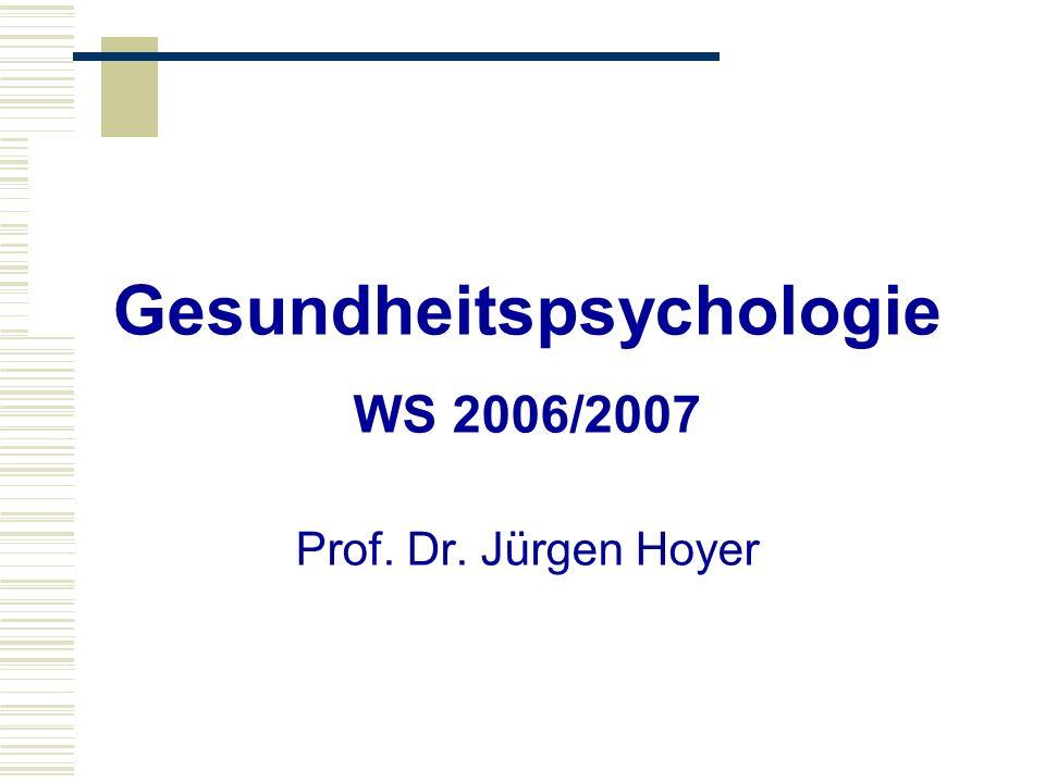 Vorlesung Gesundheitspsychologie WS 2006/2007 Teil I.