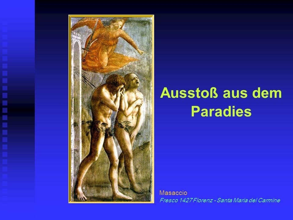 Ausstoß aus dem Paradies Masaccio Fresco 1427 Florenz - Santa Maria del Carmine