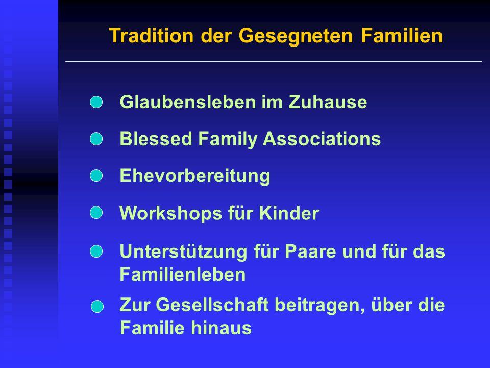 Tradition der Gesegneten Familien Blessed Family Associations Zur Gesellschaft beitragen, über die Familie hinaus Glaubensleben im Zuhause Workshops f