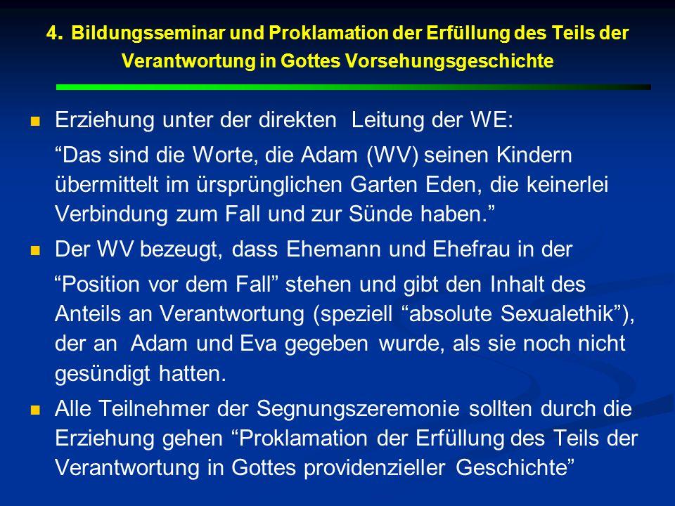 Erziehung unter der direkten Leitung der WE: Das sind die Worte, die Adam (WV) seinen Kindern übermittelt im ürsprünglichen Garten Eden, die keinerlei