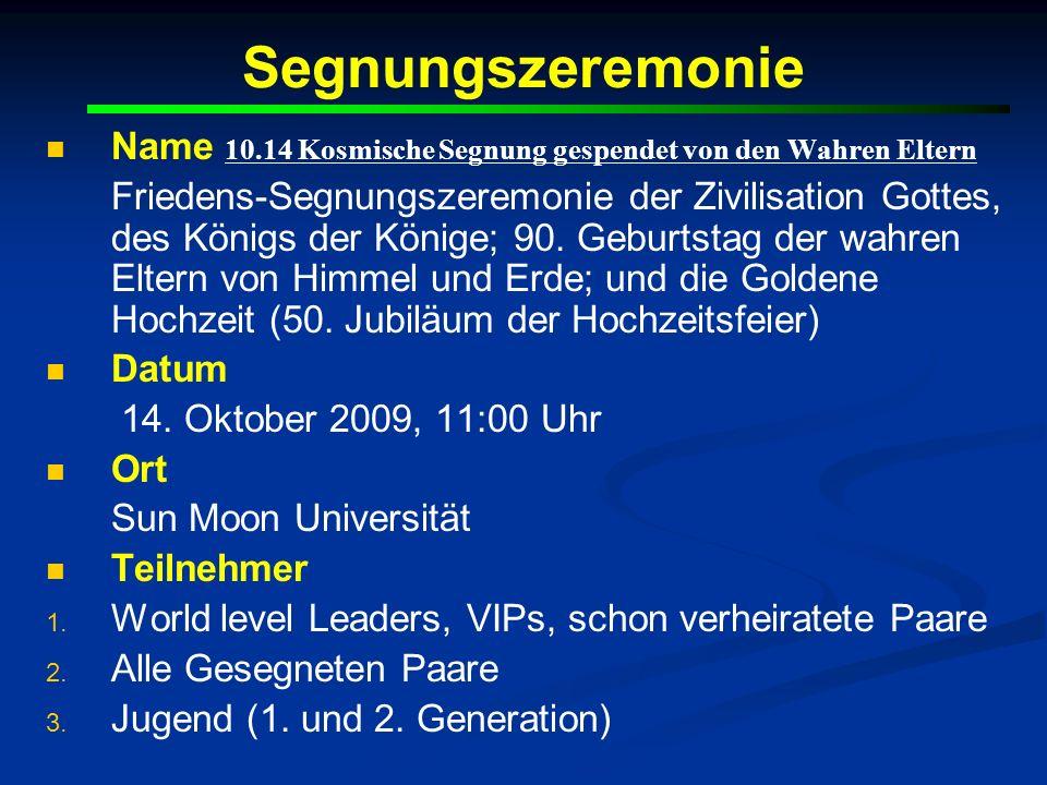 Segnungszeremonie Name 10.14 Kosmische Segnung gespendet von den Wahren Eltern Friedens-Segnungszeremonie der Zivilisation Gottes, des Königs der Köni