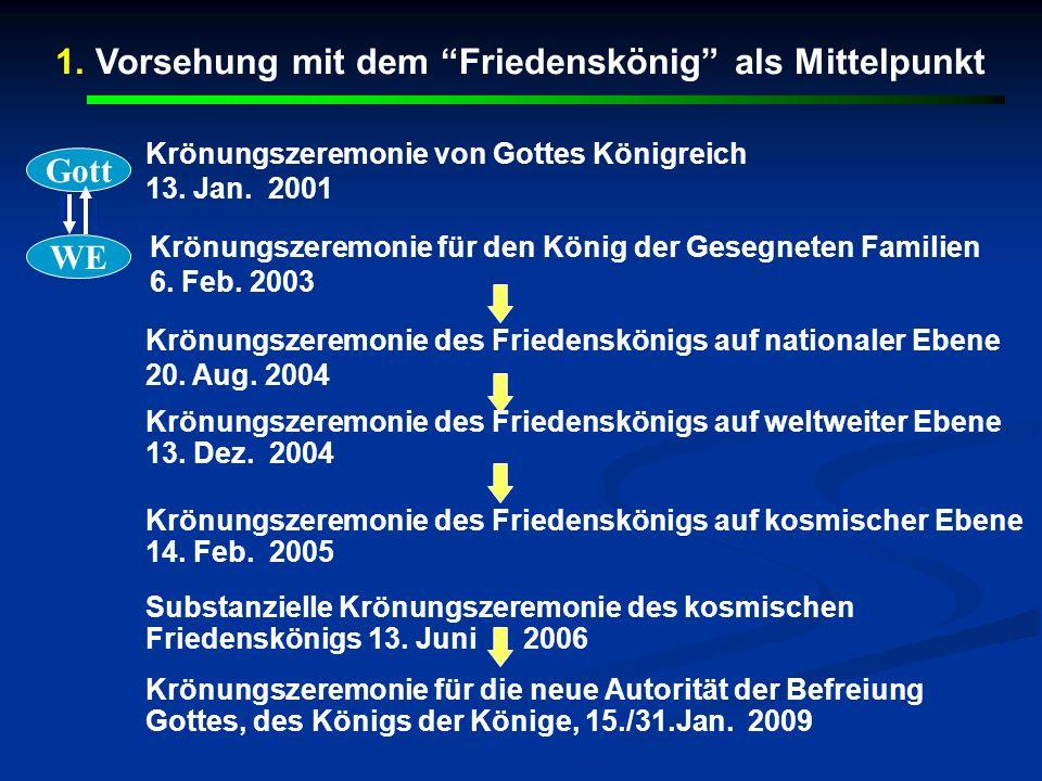 1. Vorsehung mit dem Friedenskönig als Mittelpunkt Krönungszeremonie von Gottes Königreich 13. Jan. 2001 Gott WE Krönungszeremonie für den König der G