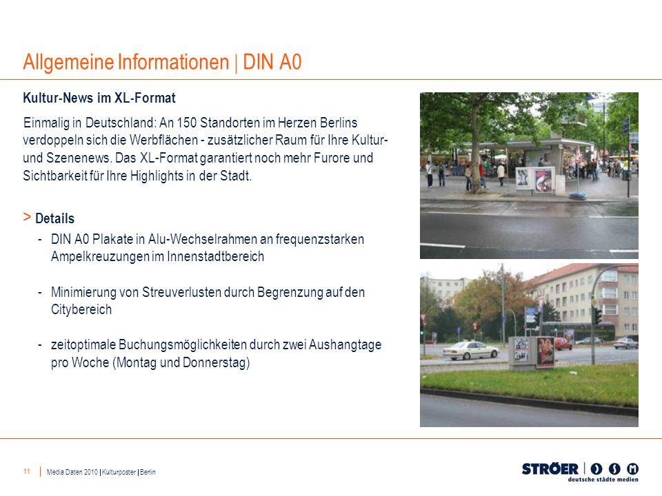 11 Allgemeine Informationen DIN A0 Media Daten 2010 Kulturposter Berlin -DIN A0 Plakate in Alu-Wechselrahmen an frequenzstarken Ampelkreuzungen im Inn
