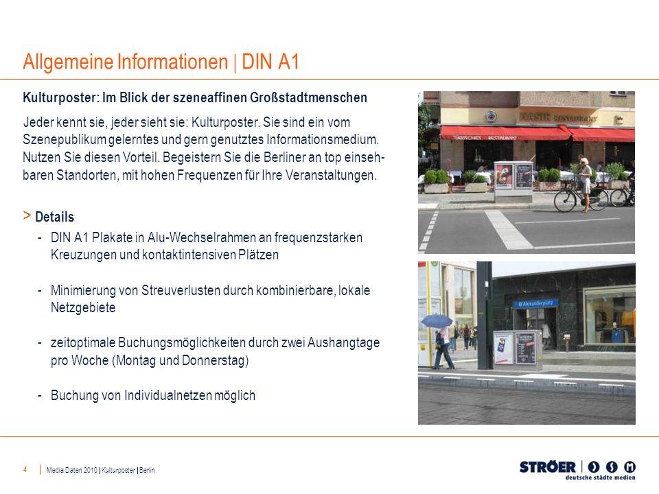 4 Allgemeine Informationen DIN A1 Media Daten 2010 Kulturposter Berlin -DIN A1 Plakate in Alu-Wechselrahmen an frequenzstarken Kreuzungen und kontakti