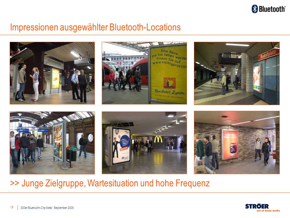 12 Impressionen ausgewählter Bluetooth-Locations >> Junge Zielgruppe, Wartesituation und hohe Frequenz 300er Bluetooth-City-Netz I September 2009
