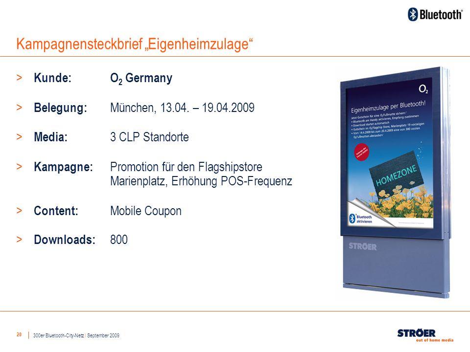 20 Kampagnensteckbrief Eigenheimzulage > Kunde: O 2 Germany > Belegung: München, 13.04.