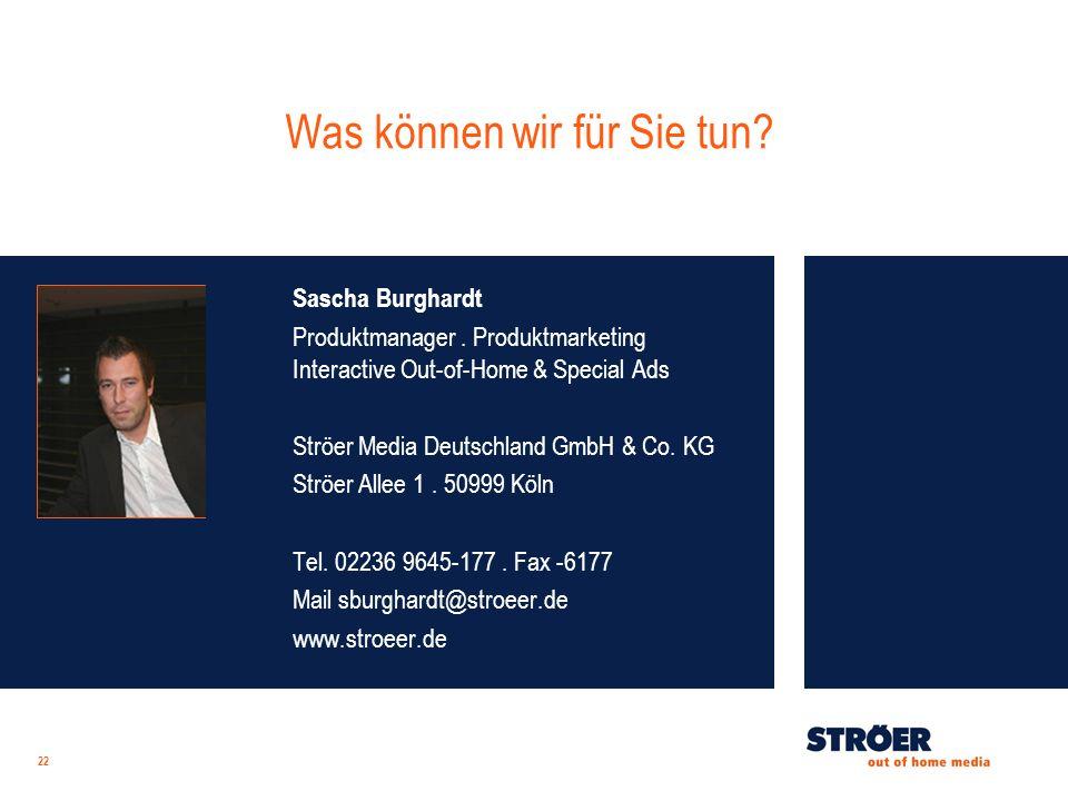 22 Was können wir für Sie tun. Sascha Burghardt Produktmanager.