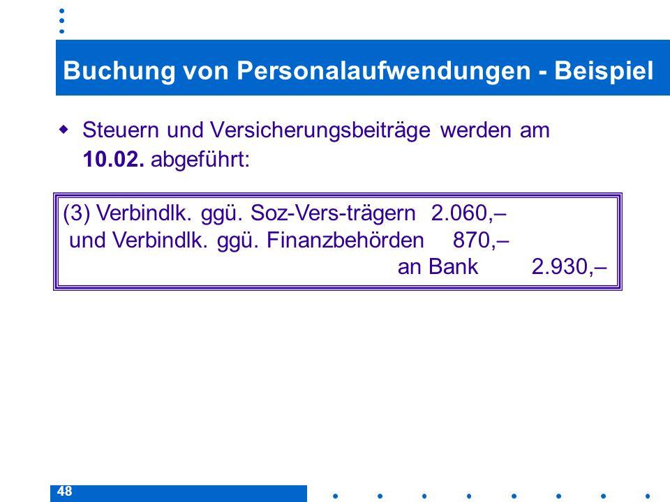 48 Buchung von Personalaufwendungen - Beispiel Steuern und Versicherungsbeiträge werden am 10.02. abgeführt: (3) Verbindlk. ggü. Soz-Vers-trägern 2.06