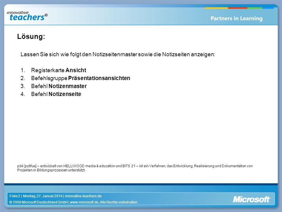 © 2008 Microsoft Deutschland GmbH, www.microsoft.de, Alle Rechte vorbehalten. Folie 2 | Montag, 27. Januar 2014 | innovative-teachers.de pd4 [p ɛ tifu