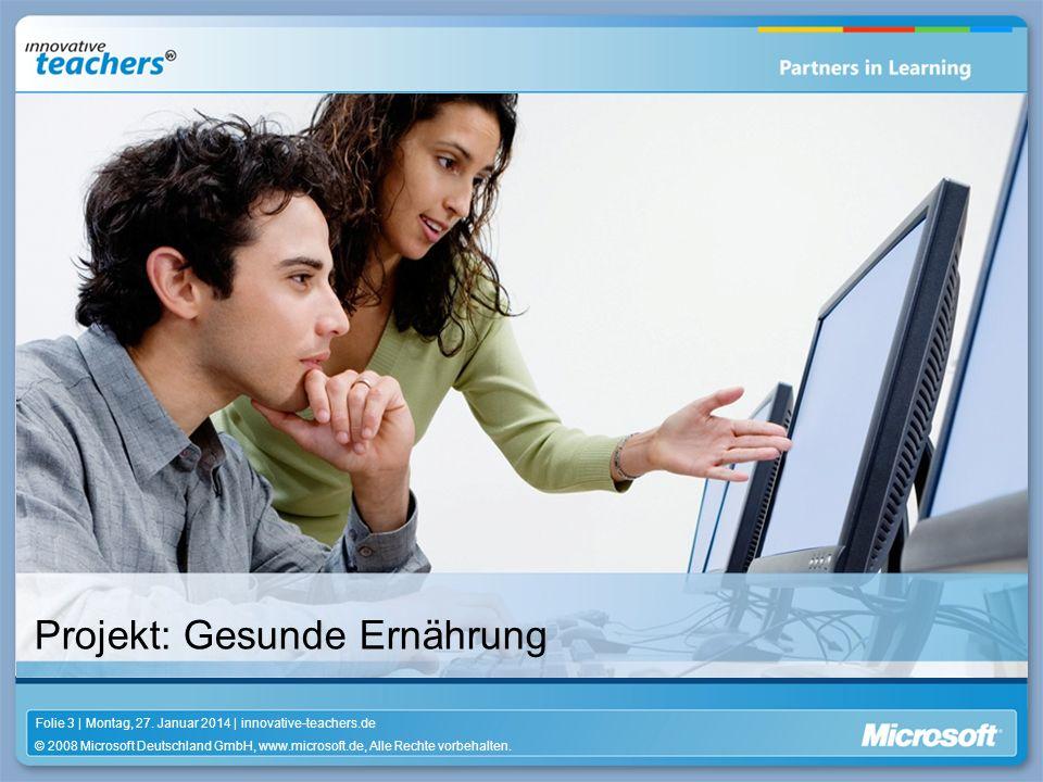© 2008 Microsoft Deutschland GmbH, www.microsoft.de, Alle Rechte vorbehalten. Folie 3 | Montag, 27. Januar 2014 | innovative-teachers.de Projekt: Gesu