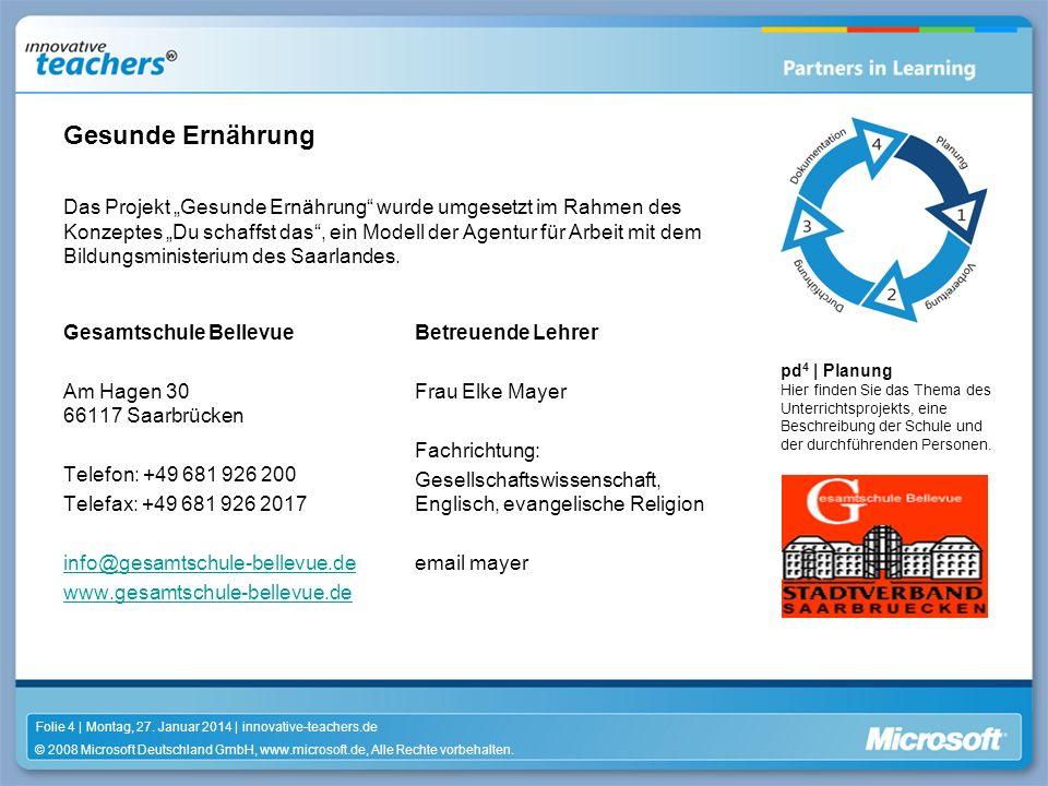 © 2008 Microsoft Deutschland GmbH, www.microsoft.de, Alle Rechte vorbehalten. Folie 4 | Montag, 27. Januar 2014 | innovative-teachers.de pd 4 | Planun