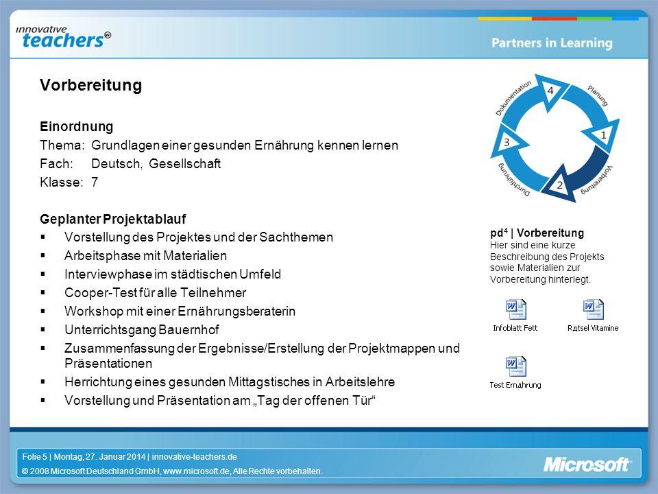 © 2008 Microsoft Deutschland GmbH, www.microsoft.de, Alle Rechte vorbehalten. Folie 5 | Montag, 27. Januar 2014 | innovative-teachers.de pd 4 | Vorber