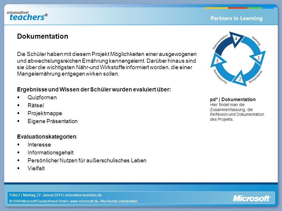 © 2008 Microsoft Deutschland GmbH, www.microsoft.de, Alle Rechte vorbehalten. Folie 7 | Montag, 27. Januar 2014 | innovative-teachers.de pd 4 | Dokume
