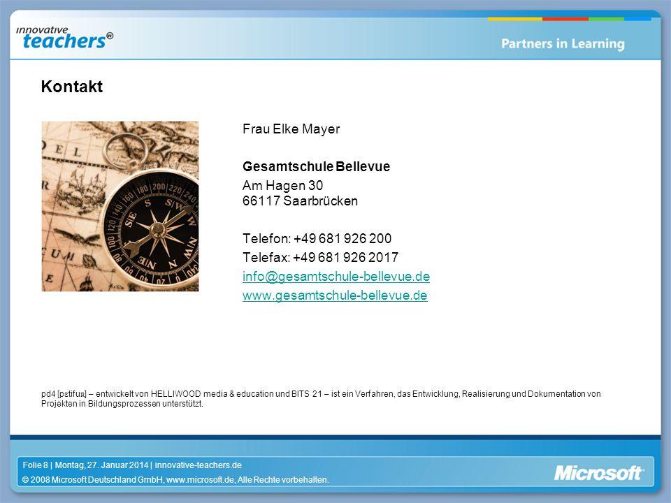 © 2008 Microsoft Deutschland GmbH, www.microsoft.de, Alle Rechte vorbehalten. Folie 8 | Montag, 27. Januar 2014 | innovative-teachers.de pd4 [p ɛ tifu