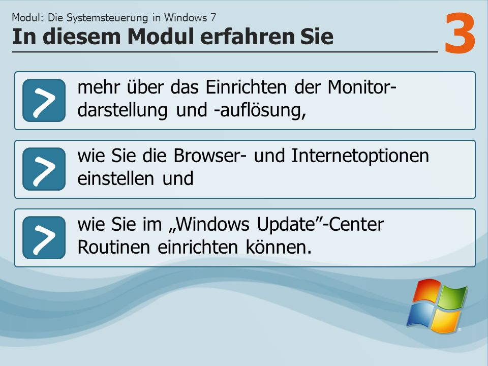 3 >> wie Sie die Browser- und Internetoptionen einstellen und wie Sie im Windows Update-Center Routinen einrichten können.