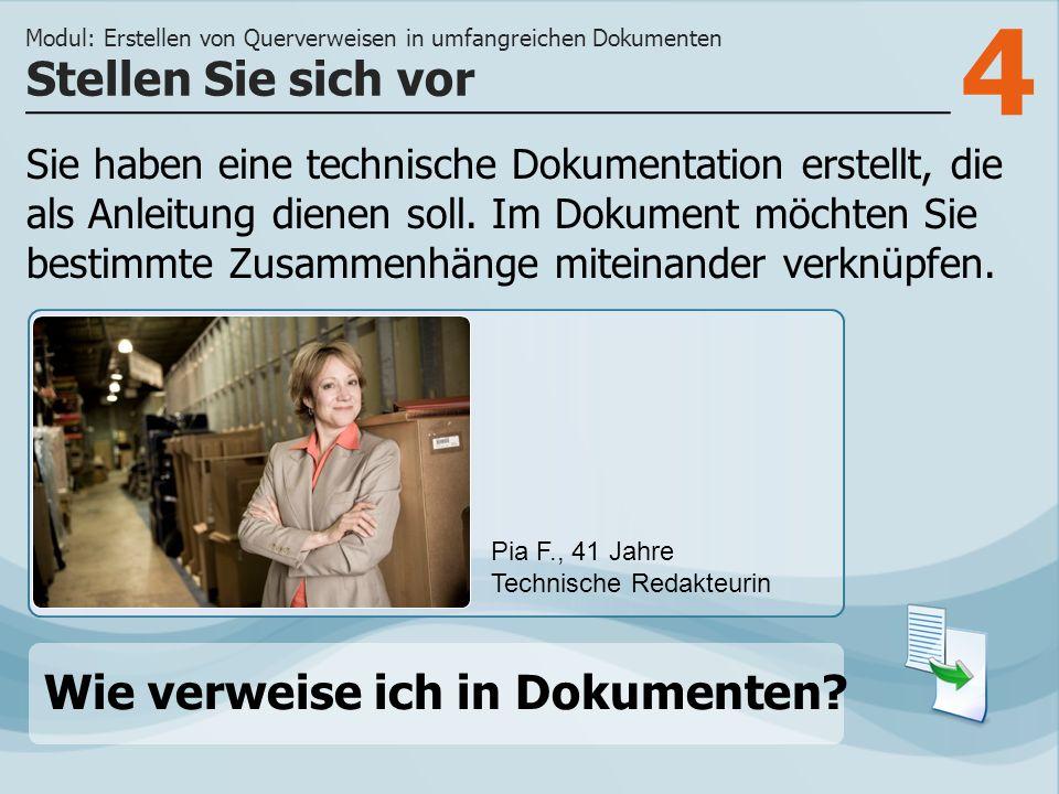 4 Sie haben eine technische Dokumentation erstellt, die als Anleitung dienen soll. Im Dokument möchten Sie bestimmte Zusammenhänge miteinander verknüp