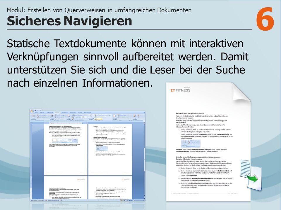 6 Statische Textdokumente können mit interaktiven Verknüpfungen sinnvoll aufbereitet werden. Damit unterstützen Sie sich und die Leser bei der Suche n