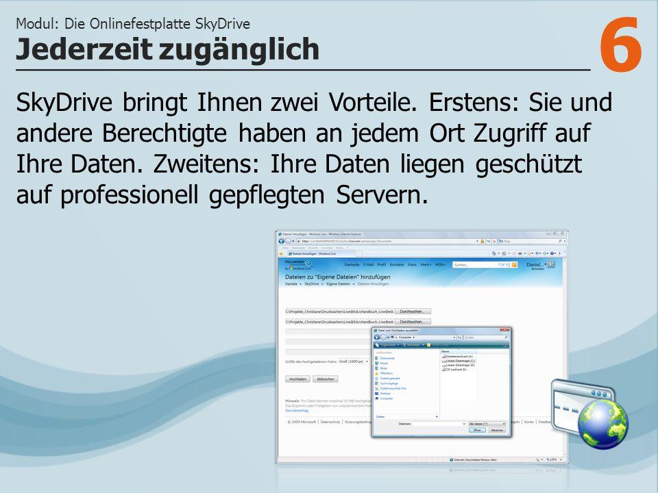 7 >>> Jedes Windows Live-Mitglied kann mehrere Gigabyte Onlinespeicher nutzen.