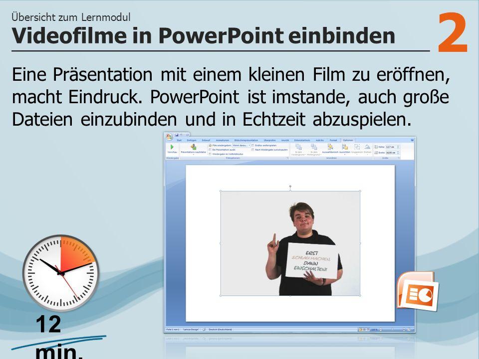 2 Eine Präsentation mit einem kleinen Film zu eröffnen, macht Eindruck.