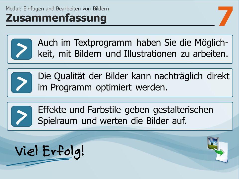 7 >>> Auch im Textprogramm haben Sie die Möglich- keit, mit Bildern und Illustrationen zu arbeiten.
