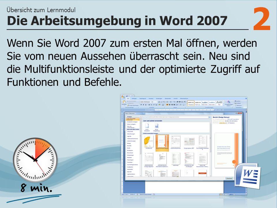2 Wenn Sie Word 2007 zum ersten Mal öffnen, werden Sie vom neuen Aussehen überrascht sein. Neu sind die Multifunktionsleiste und der optimierte Zugrif