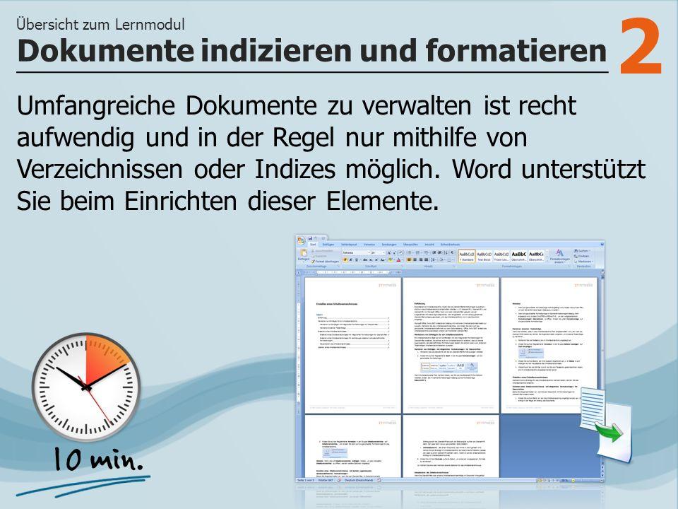 2 Umfangreiche Dokumente zu verwalten ist recht aufwendig und in der Regel nur mithilfe von Verzeichnissen oder Indizes möglich.